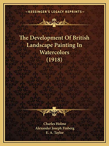9781166283162: The Development of British Landscape Painting in Watercolors (1918)