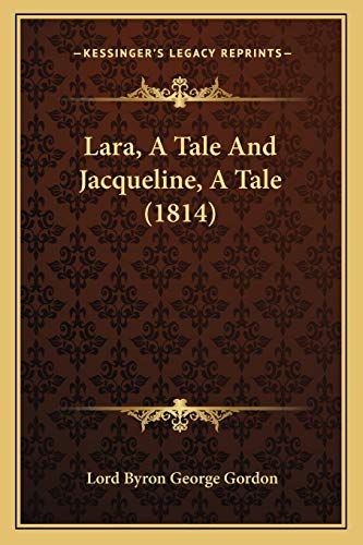 9781166283643: Lara, A Tale And Jacqueline, A Tale (1814)