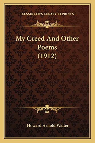9781166286651: My Creed And Other Poems (1912)