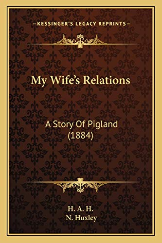 9781166286668: My Wife's Relations: A Story Of Pigland (1884)