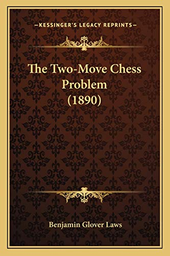9781166287900: The Two-Move Chess Problem (1890)