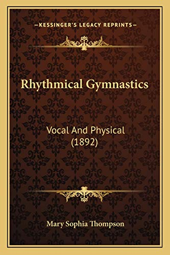 9781166289133: Rhythmical Gymnastics: Vocal And Physical (1892)