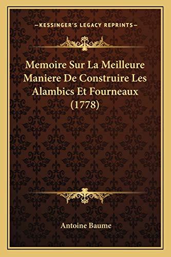 9781166290269: Memoire Sur La Meilleure Maniere de Construire Les Alambics Et Fourneaux (1778)