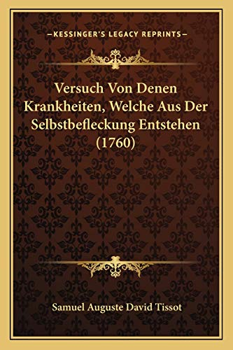 9781166290887: Versuch Von Denen Krankheiten, Welche Aus Der Selbstbefleckung Entstehen (1760)