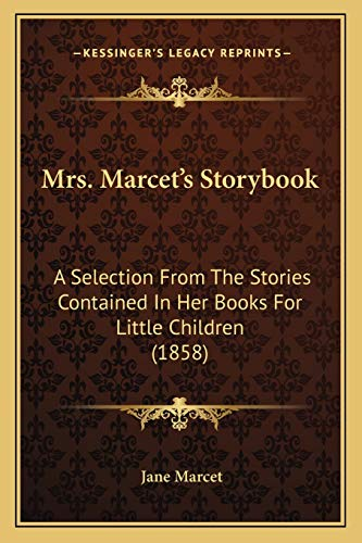 9781166292867: Mrs. Marcet's Storybook: A Selection From The Stories Contained In Her Books For Little Children (1858)