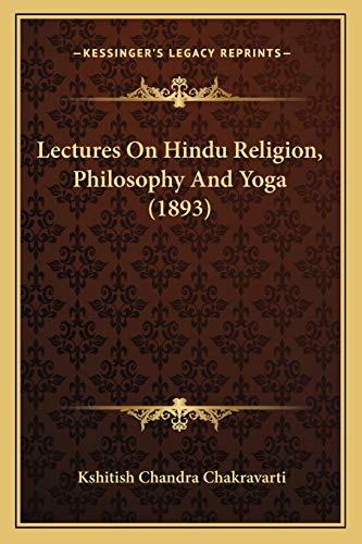 9781166294519: Lectures on Hindu Religion, Philosophy and Yoga (1893)