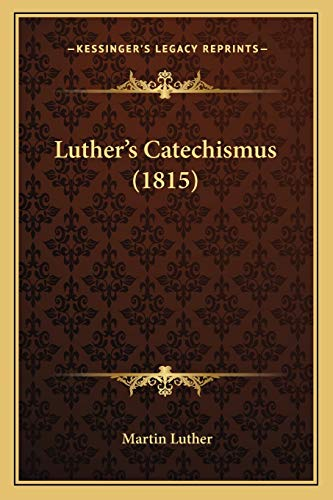 Luther's Catechismus (1815) (Dutch Edition) (1166296008) by Martin Luther