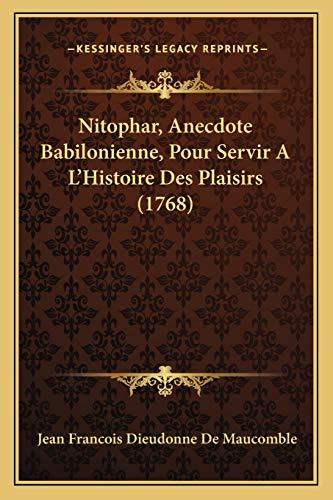 Nitophar, Anecdote Babilonienne, Pour Servir AÂ L`Histoire