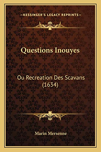 9781166297299: Questions Inouyes: Ou Recreation Des Scavans (1634) (French Edition)