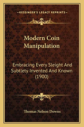Modern Coin Manipulation: Embracing Every Sleight And