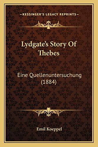 9781166298432: Lydgate's Story Of Thebes: Eine Quellenuntersuchung (1884) (German Edition)