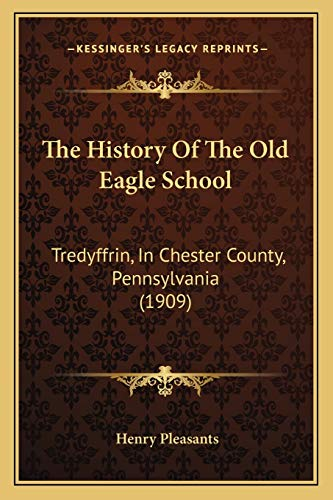 The History Of The Old Eagle School: