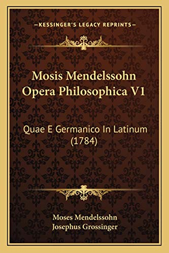 9781166303976: Mosis Mendelssohn Opera Philosophica V1: Quae E Germanico in Latinum (1784)
