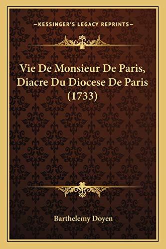 9781166306854: Vie de Monsieur de Paris, Diacre Du Diocese de Paris (1733)