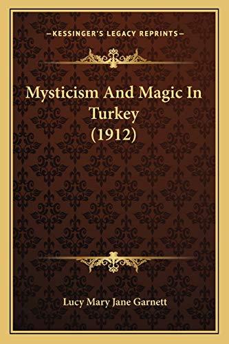 9781166307790: Mysticism And Magic In Turkey (1912)