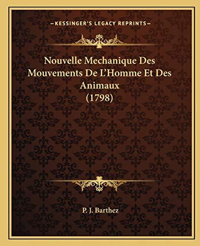 9781166307806: Nouvelle Mechanique Des Mouvements De L'Homme Et Des Animaux (1798) (French Edition)