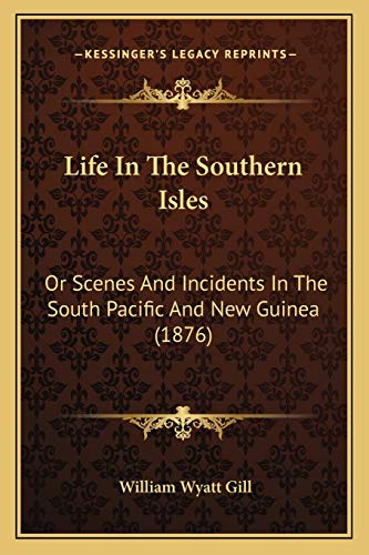 Life In The Southern Isles: Or Scenes