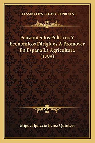 9781166309107: Pensamientos Politicos y Economicos Dirigidos a Promover En Espana La Agricultura (1798)
