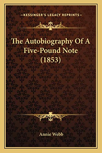 9781166309817: The Autobiography of a Five-Pound Note (1853)