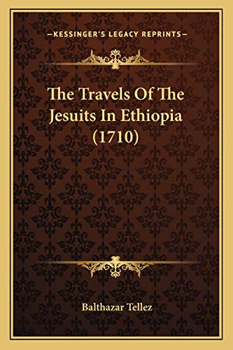 9781166310455: The Travels Of The Jesuits In Ethiopia (1710)