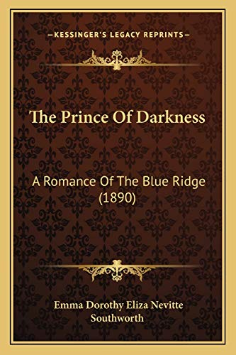 9781166318635: The Prince Of Darkness: A Romance Of The Blue Ridge (1890)