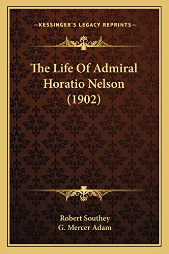 9781166321581: The Life Of Admiral Horatio Nelson (1902)