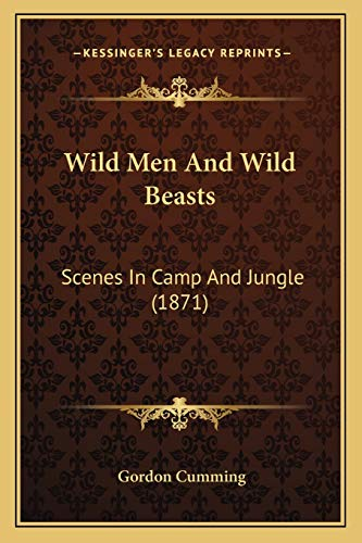 9781166324254: Wild Men And Wild Beasts: Scenes In Camp And Jungle (1871)