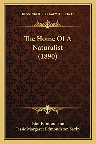 9781166325183: The Home of a Naturalist (1890)