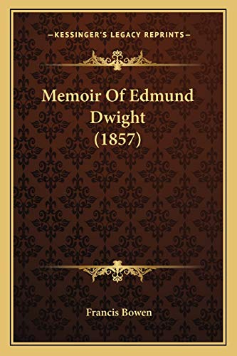 9781166326814: Memoir of Edmund Dwight (1857)