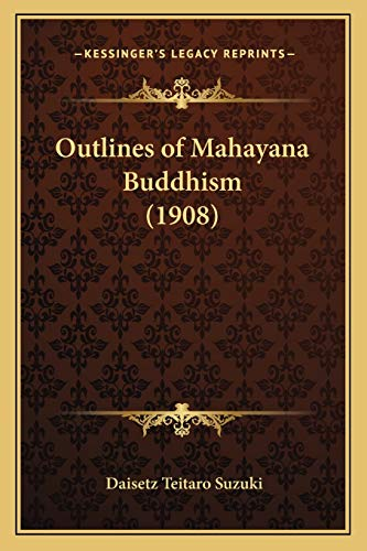 9781166328443: Outlines of Mahayana Buddhism (1908)