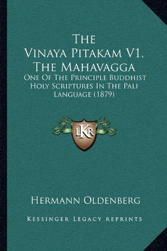 9781166328535: The Vinaya Pitakam V1, The Mahavagga: One Of The Principle Buddhist Holy Scriptures In The Pali Language (1879)