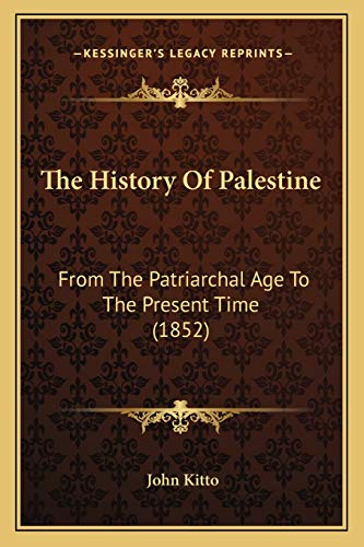 The History Of Palestine: From The Patriarchal