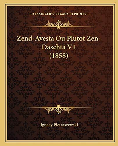 9781166329600: Zend-Avesta Ou Plutot Zen-Daschta V1 (1858) (French Edition)