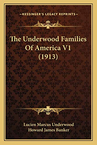 9781166330088: The Underwood Families Of America V1 (1913)