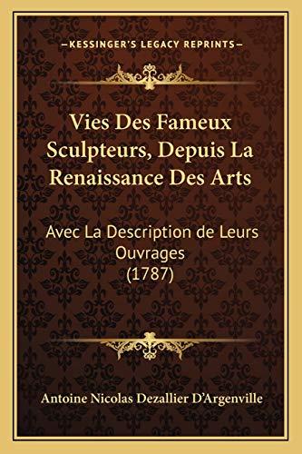 9781166330132: Vies Des Fameux Sculpteurs, Depuis La Renaissance Des Arts: Avec La Description de Leurs Ouvrages (1787)