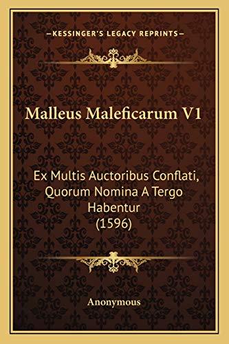 9781166333546: Malleus Maleficarum V1: Ex Multis Auctoribus Conflati, Quorum Nomina A Tergo Habentur (1596) (Latin Edition)
