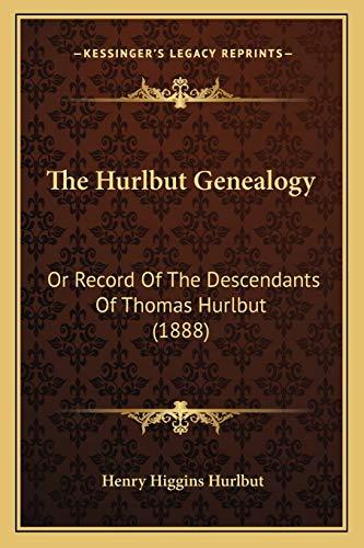 9781166335915: The Hurlbut Genealogy: Or Record Of The Descendants Of Thomas Hurlbut (1888)