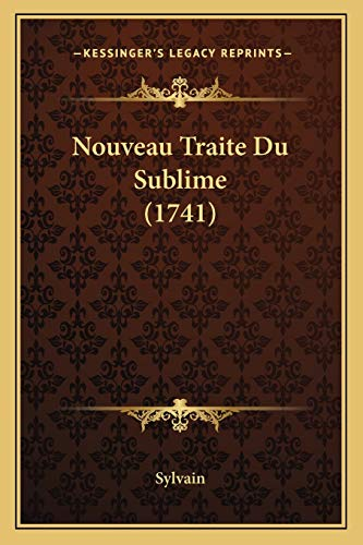 9781166336363: Nouveau Traite Du Sublime (1741) (French Edition)