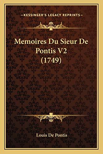 9781166336516: Memoires Du Sieur De Pontis V2 (1749) (French Edition)