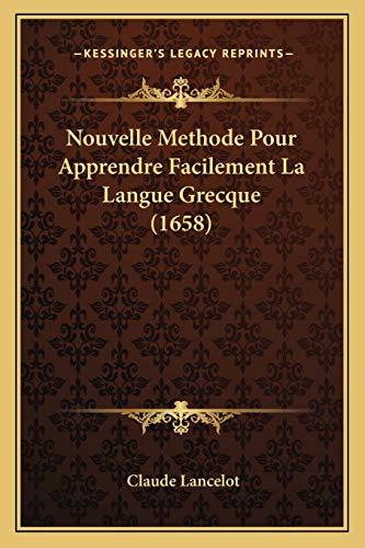 9781166338299: Nouvelle Methode Pour Apprendre Facilement La Langue Grecque (1658) (French Edition)