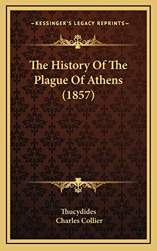 9781166341947: The History of the Plague of Athens (1857)