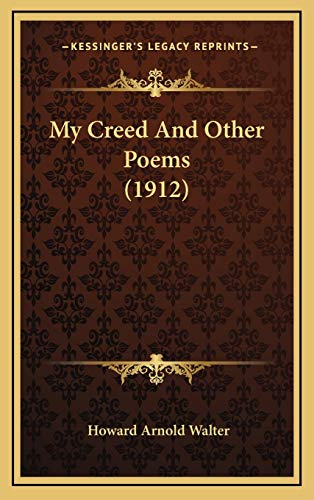 9781166342500: My Creed And Other Poems (1912)