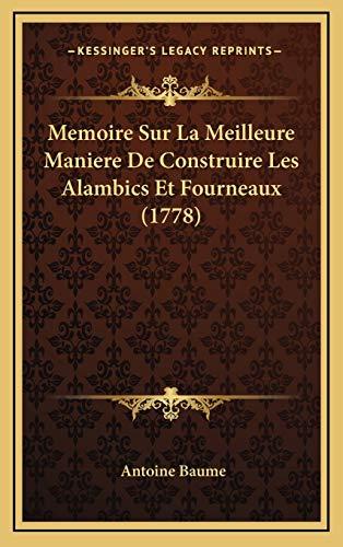 9781166345877: Memoire Sur La Meilleure Maniere de Construire Les Alambics Et Fourneaux (1778)
