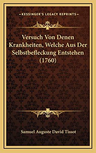 9781166346416: Versuch Von Denen Krankheiten, Welche Aus Der Selbstbefleckung Entstehen (1760)