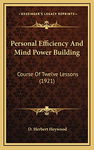 9781166346973: Personal Efficiency And Mind Power Building: Course Of Twelve Lessons (1921)