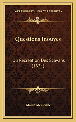 9781166352448: Questions Inouyes: Ou Recreation Des Scavans (1634) (French Edition)