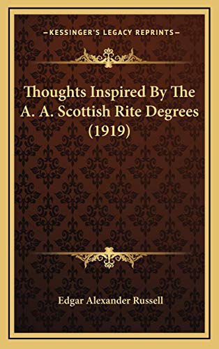 9781166352813: Thoughts Inspired By The A. A. Scottish Rite Degrees (1919)