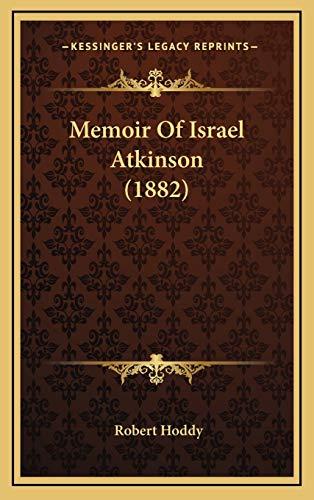9781166353551: Memoir of Israel Atkinson (1882)