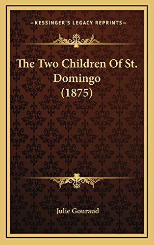 9781166353650: The Two Children Of St. Domingo (1875)
