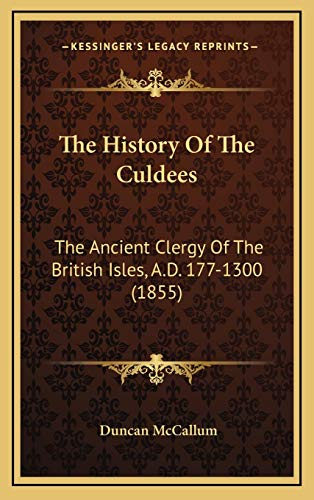 9781166354695: The History Of The Culdees: The Ancient Clergy Of The British Isles, A.D. 177-1300 (1855)